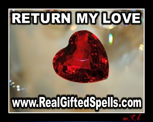 Return my lover spell - bring back my ex love spell - return my ex love spell - get my ex back love spell