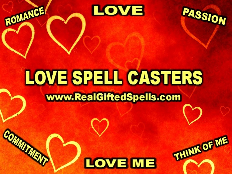 best love spell casters - real love spell casters - best love spell caster - reviews - love spell casters - love spells that work
